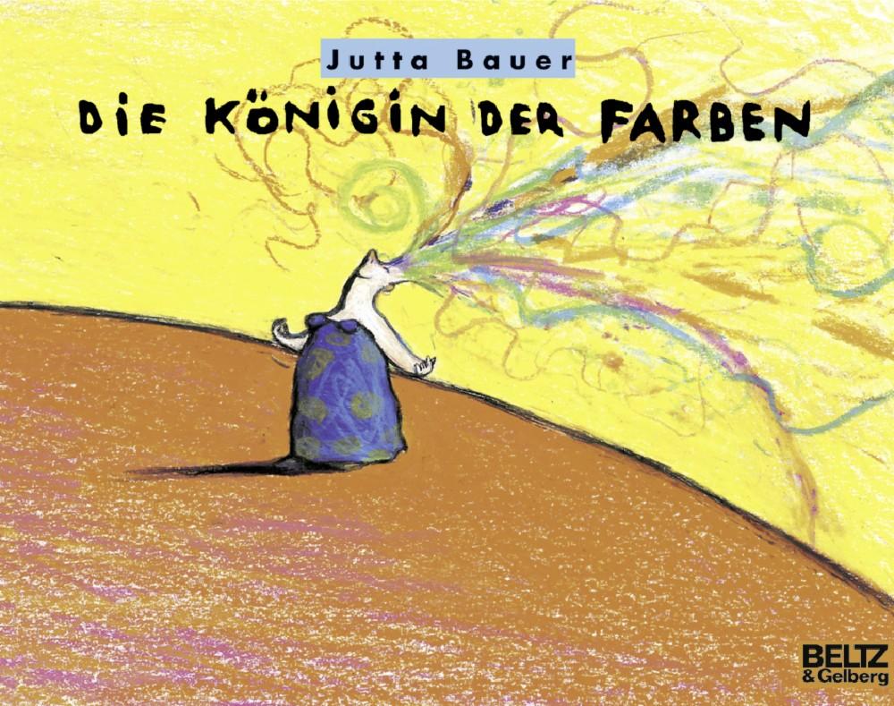 Die Königin der Farben - Bilderbuch - Jutta Bauer | BELTZ