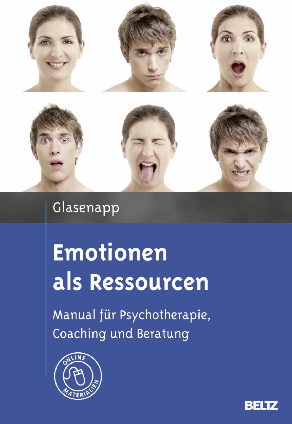 Emotionen als Ressourcen - Manual für Psychotherapie, Coaching und ...