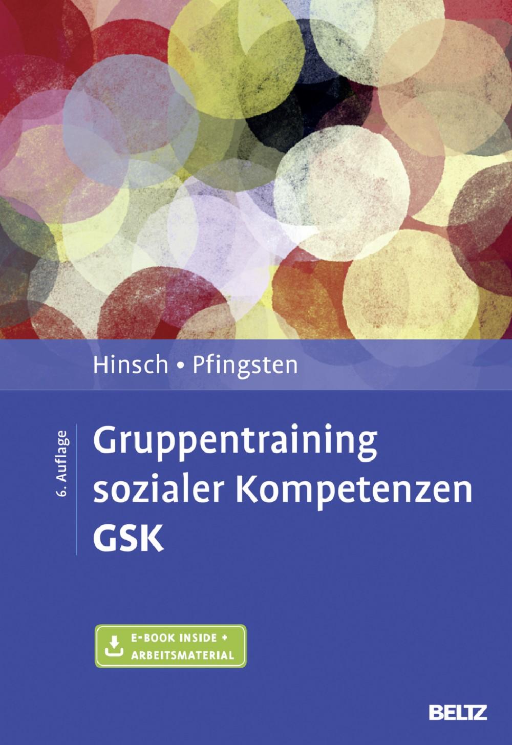 Gruppentraining sozialer Kompetenzen GSK - Grundlagen, Durchführung ...