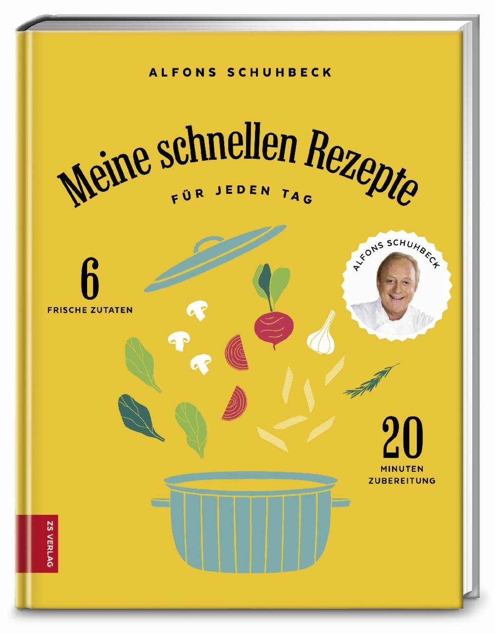 Meine schnellen Rezepte für jeden Tag - Alfons Schuhbeck
