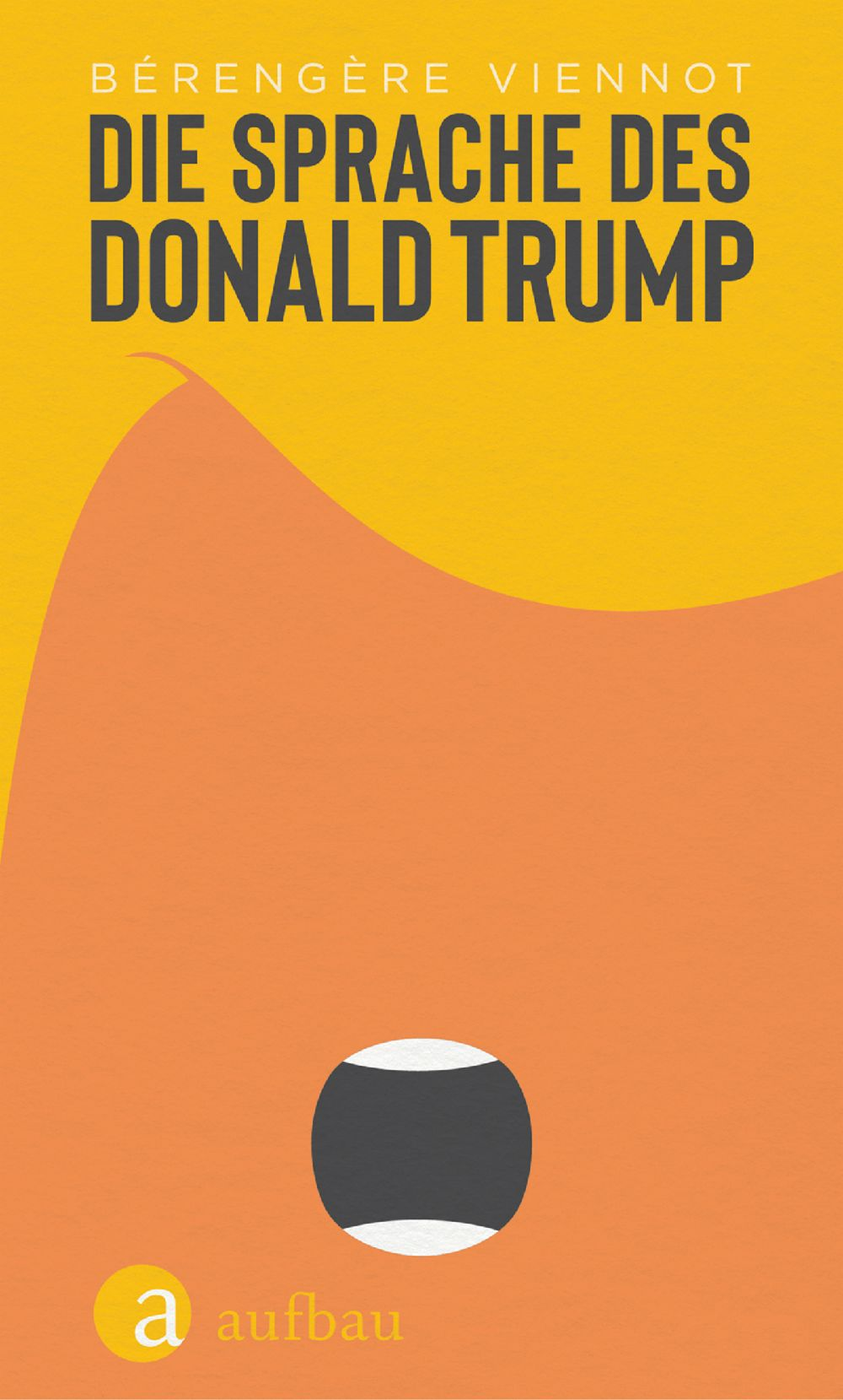 Geschenketipp Sachbuch - Die Sprache des Donald Trump - Berengere Viennot