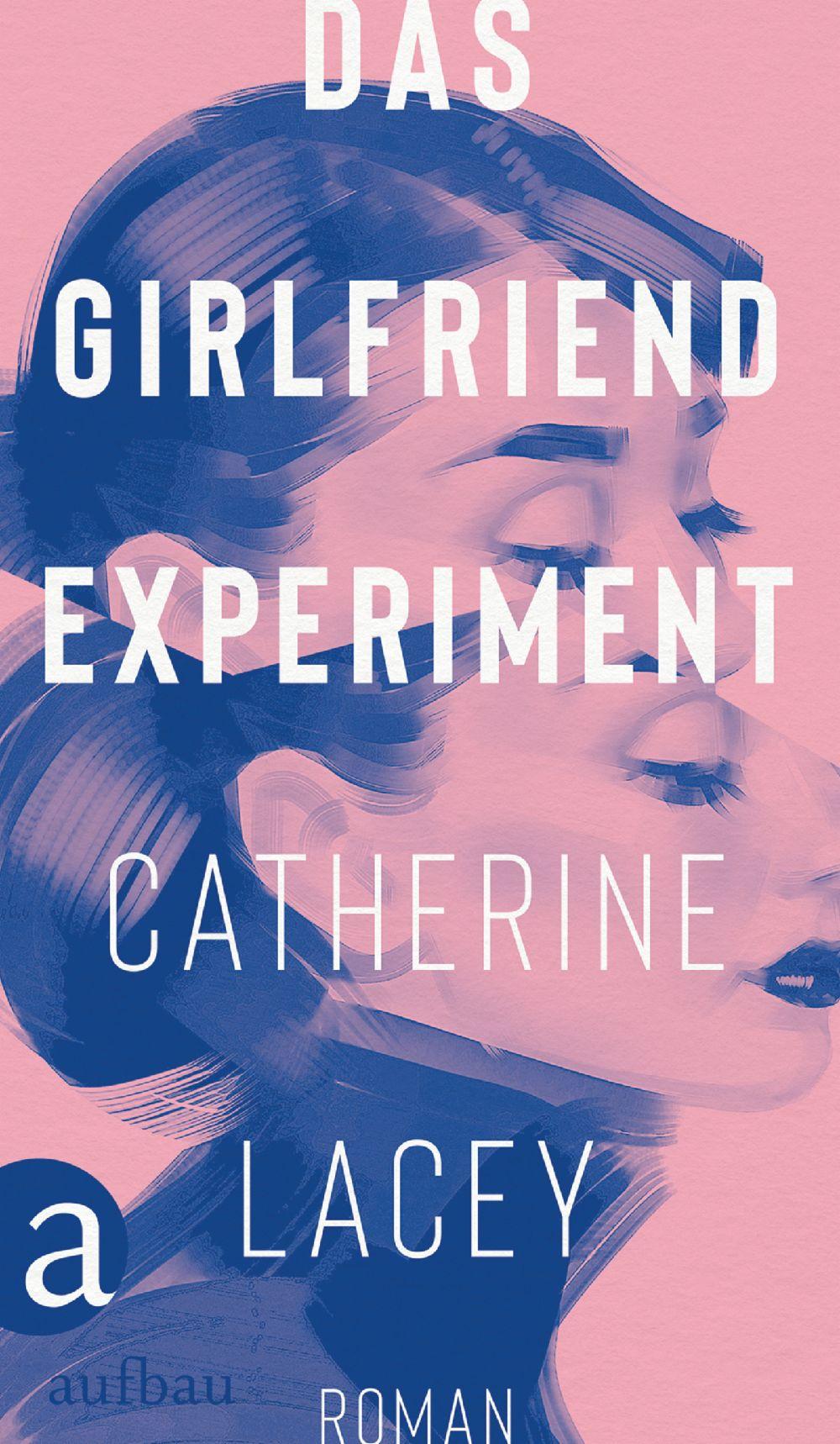 Geschenktipp Catherine Lacey - Das Girlfriend Experiment