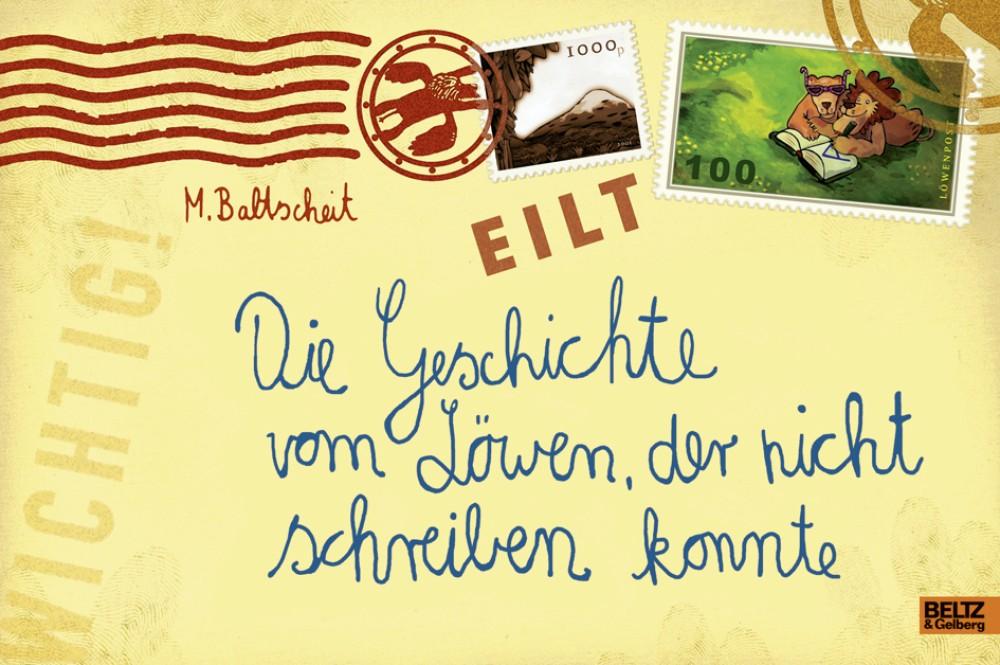 Die Geschichte Vom Lowen Der Nicht Schreiben Konnte Originalausgabe Martin Baltscheit Beltz