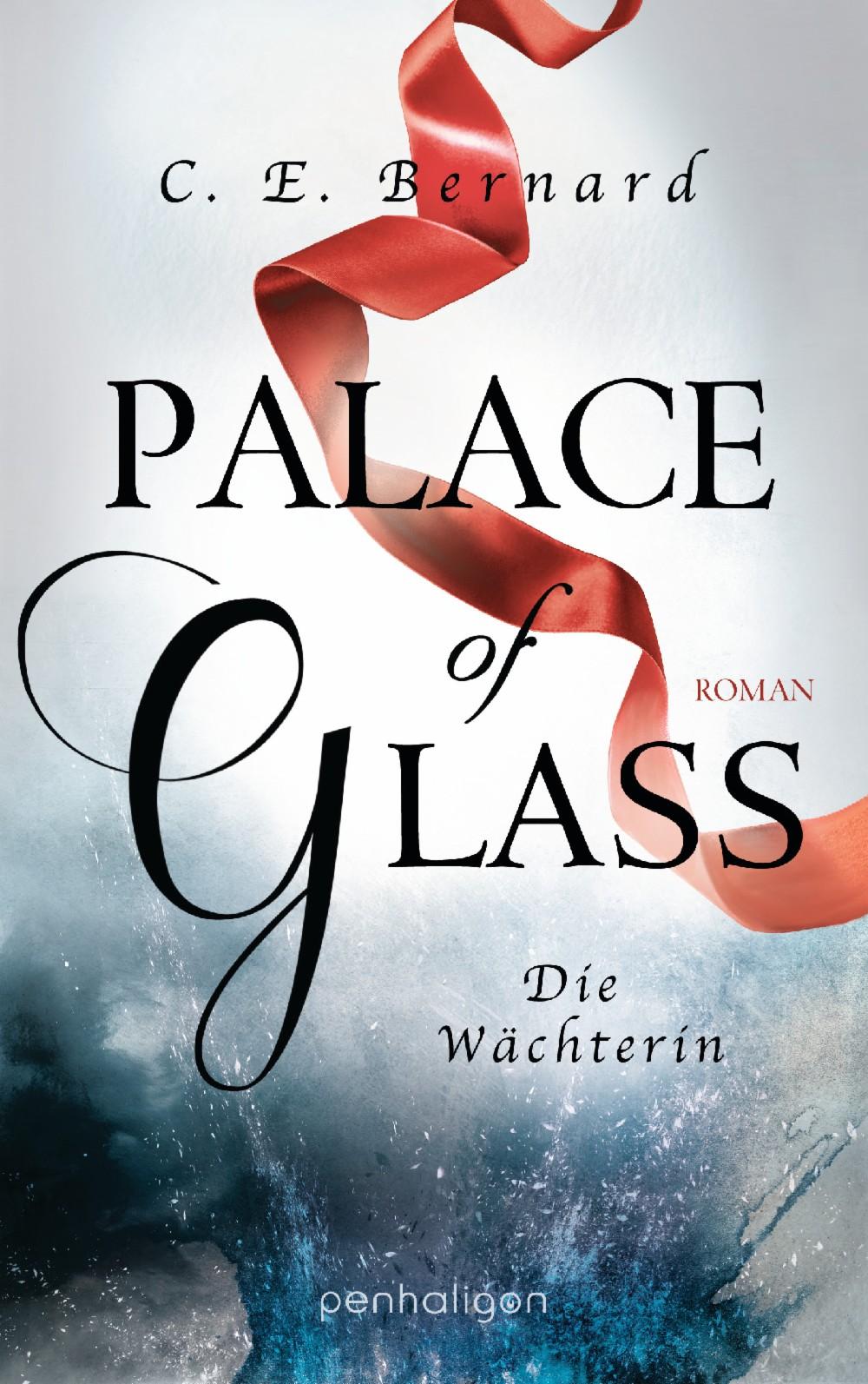 https://www.randomhouse.de/Paperback/Palace-of-Glass-Die-Waechterin/C.-E.-Bernard/Penhaligon/e520263.rhd