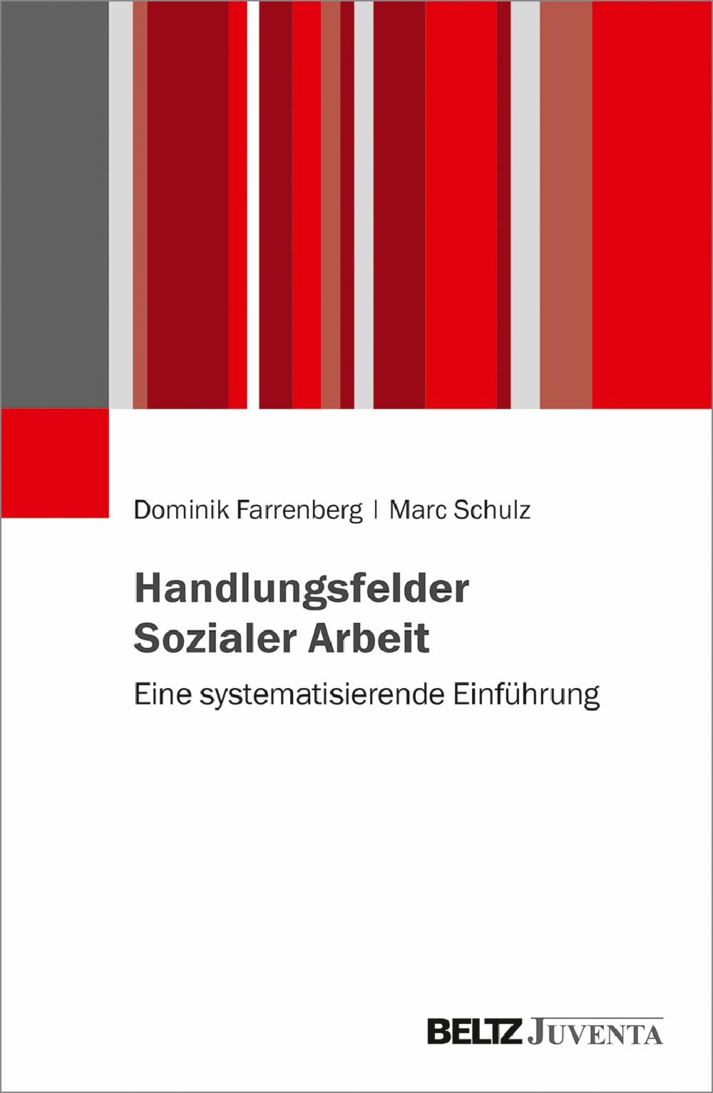 Handlungsfelder Sozialer Arbeit Eine Systematisierende Einführung Dominik Farrenberg Marc Schulz Beltz